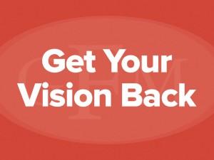 Get Your Vision Back