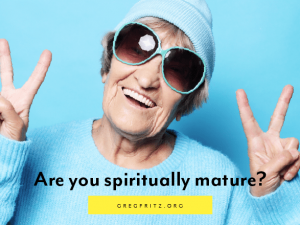 How to Measure Your Spiritual Maturity